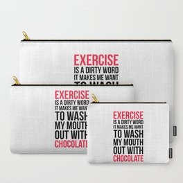Exercise & Chocolate Funny Quote Carry-All Pouch