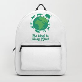 be kind to every kind. be kind to animals. Backpack