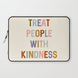 Treat People With Kindness Laptop Sleeve