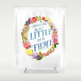 She is Little and Fierce  Shower Curtain