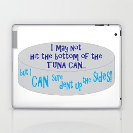 I May Not Hit the Bottom of the Tuna Can... Laptop & iPad Skin