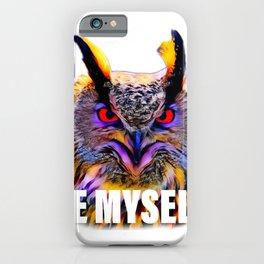 Owl Be Myself pun iPhone Case