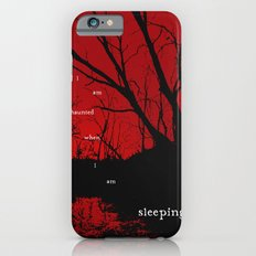 I am haunted when I am sleeping iPhone 6s Slim Case