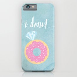 I Donut iPhone Case