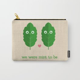 we were mint to be Carry-All Pouch