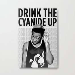 Drink the cyanide up Metal Print