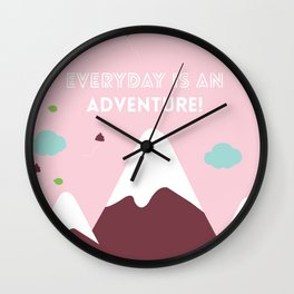 Everyday is an Adventure! Wall Clock