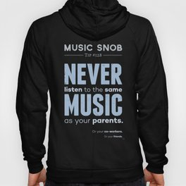 Never Listen to MORE of the Same Music — Music Snob Tip #128.5 Hoody