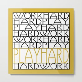 Work Hard, Play Hard - Black, Yellow - Saying, Quote - Typography Metal Print