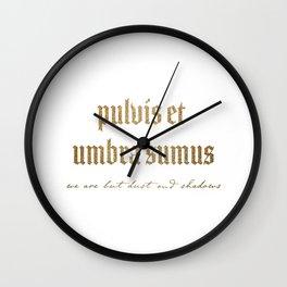 Pulvis Et Umbra Sumus Wall Clock