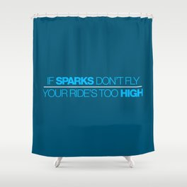 If sparks don't fly, your ride's too high v4 HQvector Shower Curtain