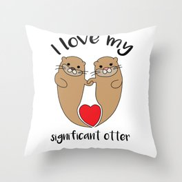 Significant otter Love Relationship romantic gift Throw Pillow