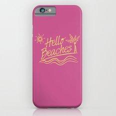 Hello Beaches Slim Case iPhone 6s