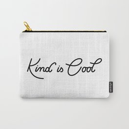 Kind is Cool Carry-All Pouch