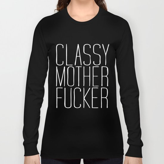 classy motherfucker black Long Sleeve T-shirt