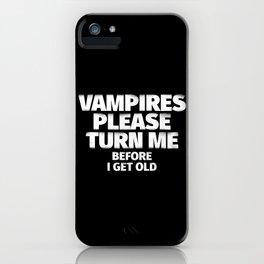 Vampires Please Turn Me iPhone Case