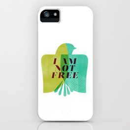 I am not free iPhone Case