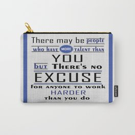 There may be people who have more talent than you Derek Jeter Inspirational Quotes Design Carry-All Pouch