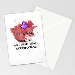 You're Dumb Stationery Cards