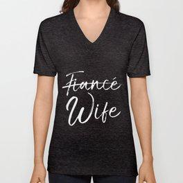 Wife Shirt Not Fiance Cute Funny Wedding wife t-shirts Unisex V-Neck