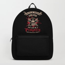 PIRATES: Always Be A Pirate Freebooter Skull Crossbones Gift Costume Backpack