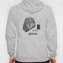 B is for Birkin Hoody