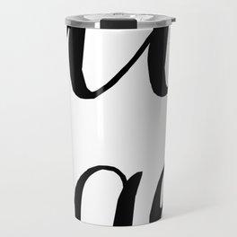 Hello Gorgeous - Black and White Type Travel Mug