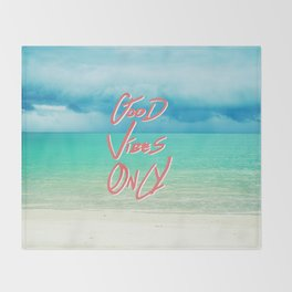 """Good Vibes Only""  Quote - Turquoise Tropical Sandy Beach Throw Blanket"