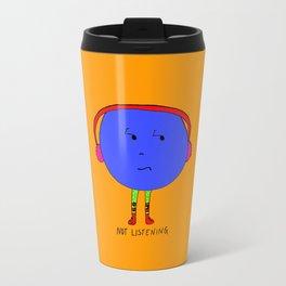 Not listening Travel Mug