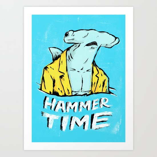 Hammer Time Art Print