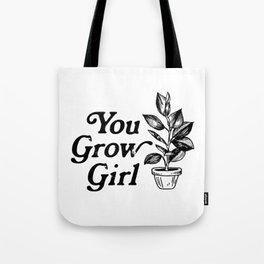 You Grow Girl Tote Bag