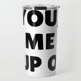 You Me & a Cup of Tea in Black Travel Mug