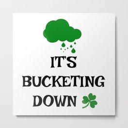 Irish Slang - It's bucketing down Metal Print
