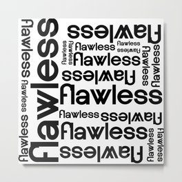 Flawless Repeated Typography Metal Print