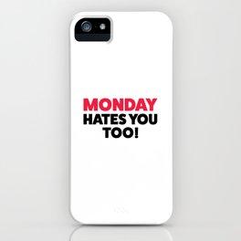 Monday hates you! iPhone Case