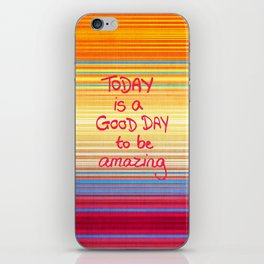 Today is a good day to be Amazing  iPhone Skin