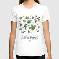 plants T-shirts featuring PLANTS ARE MY FRIENDS by Kris Tate