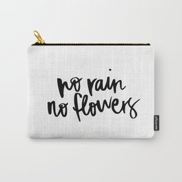 No rain no flowers Carry-All Pouch