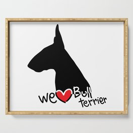 We love Bull terrier Serving Tray