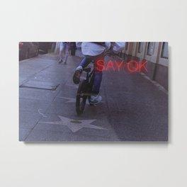 SAY OK Metal Print