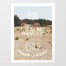 Run wild my child Art Print