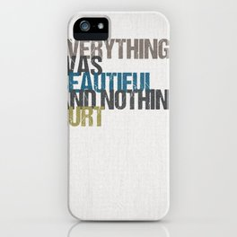 Everything was beautiful and nothing hurt – Kurt Vonnegut quote Slaughterhouse Five iPhone Case