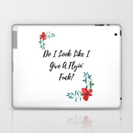 Do I Look Like I Give A Flyin' Fuck? Laptop & iPad Skin