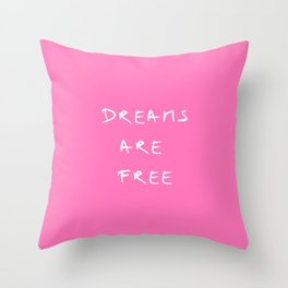 Dreams are free 1- pînk Throw Pillow
