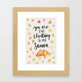 you are the chutney to my samosa Framed Art Print