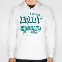 kardashian Hoodies featuring Idiot Commodity by Chris Piascik