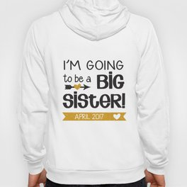 I'm Going To Be A Big Sister Personalised Big Sister Sister Gift Sister T-Shirts Hoody