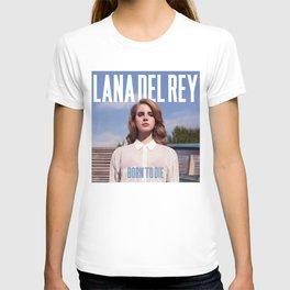 lana del ray to born T-shirt