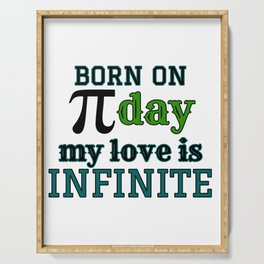 Born on Pi Day My Love is Infinite Pi Day design Womens Serving Tray
