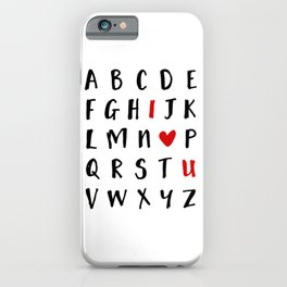 26 LETTERS IN THE ALPHABET AND I LOVE U - Valentines Day Love Quote iPhone Case